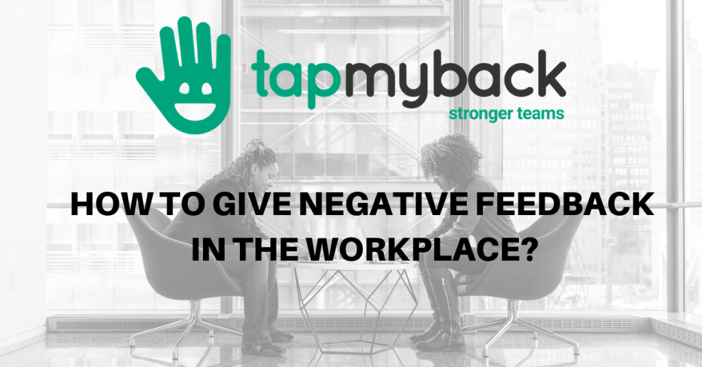 How to give Negative Feedback in the workplace